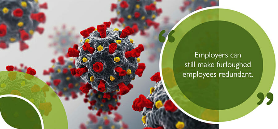 Rendering of Coronavirus which has led to furloughed employees being made redundant